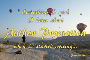 Everything I wish I knew about Author Promotion when I started writing