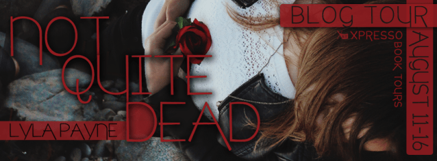 Review and Giveaway!!  Not Quite Dead by Lyla Payne