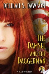 The Damsel And The Daggerman By Delilah S. Dawson Review