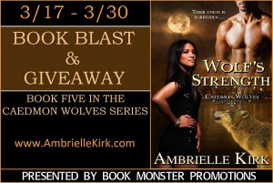 Wolf's Strength by Ambrielle Kirk Excerpt and Giveaway!!