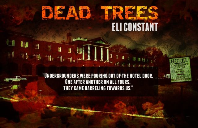 NOW AVAILABLE!!! Dead Trees 2 by Eli Constant!!!!