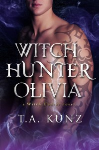 Reveal and Pre-Order! Witch Hunter Olivia by T.A. Kunz