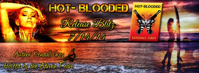RELEASE DAY!! HOT BLOODED BY KENDALL GREY!!