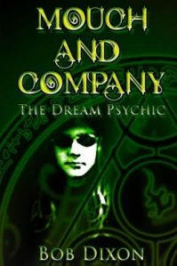 Psychic or Mentally Unstable? Mouch and Company by Bob Dixon