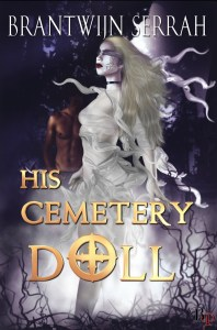 Spotlight and Review!!  His Cemetery Doll by Brantwijn Serrah