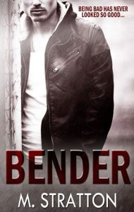 Day 13: Bender by M. Stratton Releases TODAY!!
