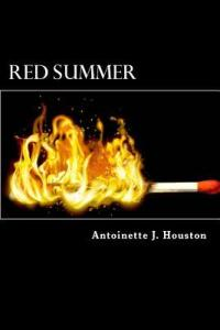 Day 9:  Red Summer by Antoinette Houston