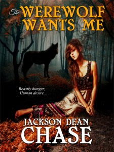 The Werewolf Wants Me by Jackson Dean Chase
