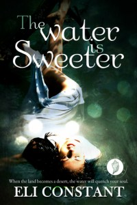The Water is Sweeter by Eli Constant 4 stars