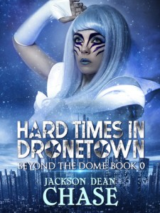 Review!! Hard Times in Drone Town by Jackson Dean Chase