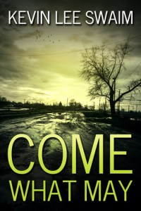 Come What May by Kevin Lee Swaim Review
