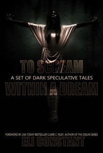 To Scream Within a Dream by Eli Constant Release Day