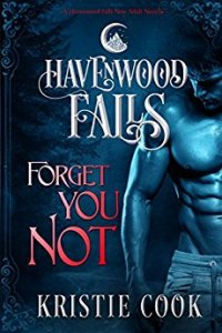 Forget You Not by Kristie Cook
