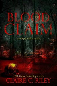 Blood Claim by Claire C. Riley