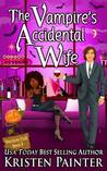 The Vampire's Accidental Wife by Kristen Painter