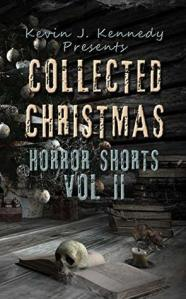 Collected Christmas Horror Shorts 2 by Kevin J. Kennedy