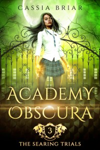 Academy Obscura: The Searing Trials by Cassia Briar