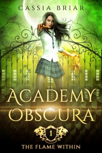 Academy Obscura: The Flame Within by Cassia Briar