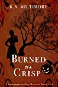 Burned to a Crisp by K.A. Miltimore