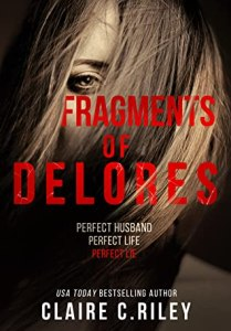 Fragments of Delores by Claire C. Riley