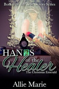 Hands of the Healer by Allie Marie