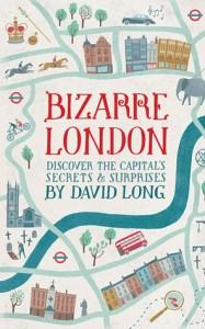 Bizarre London David Long