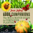 Good Companions the Mix and Match Guide to Companion Gardening