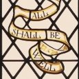 Window with the words All Shall be Well