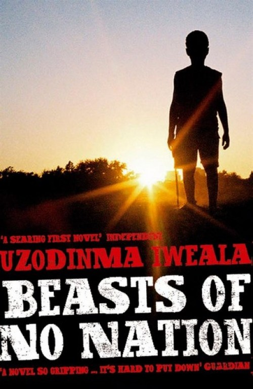uzodinma-iwealas-bestselling-debut-novel-beasts-of-no-nation
