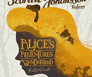 Scarlett Johansson reads Alice's Adventures in Wonderland by Lewis Carroll