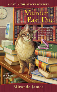 Cover for Murder past due a cat in the stacks mystery by Miranda James