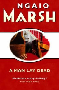 A Man Lay Dead by Ngaio Marsh  One of the three grand dames of mystery