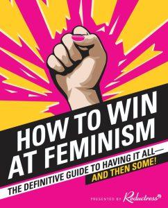 reductress_howtowinatfeminism