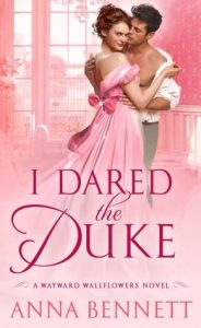 I Dared the Duke by Anna Bennet