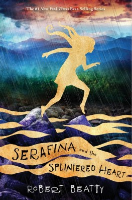 Serafina and the Splintered Heart by Robert Beatty Cover