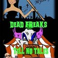Dead Freaks Tell No Tales