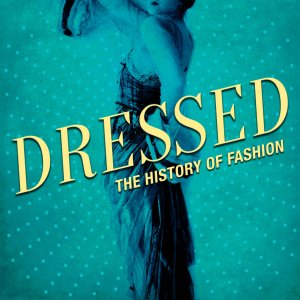 Dressed: The History of Fashion Podcast Cover