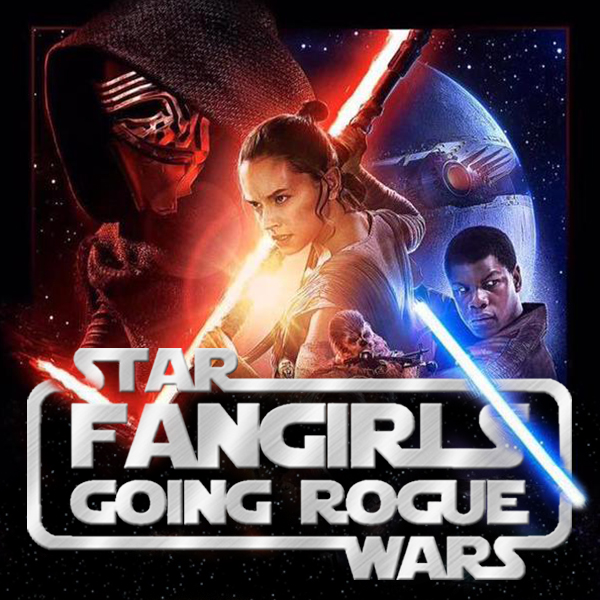 #27: THE FORCE AWAKENS with the Fangirls