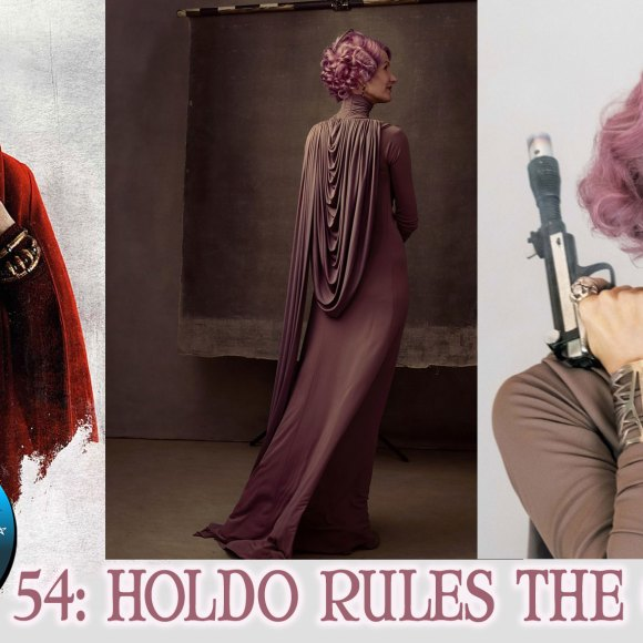 Episode 54: Holdo Rules The Galaxy