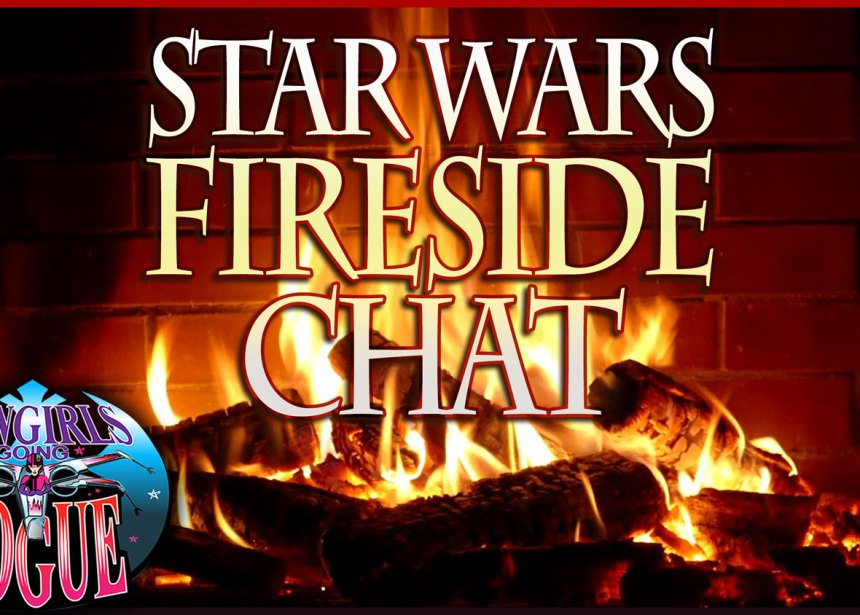 Episode 64: Star Wars Fireside Chat