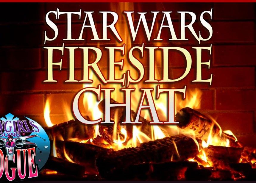 Episode 64: Star Wars Fireside Chat