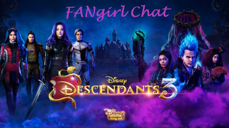 Disney's Descendants 3 on Fangirl Chat