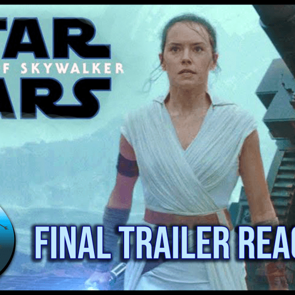 Episode 19.11: The Rise of Skywalker Trailer Reactions