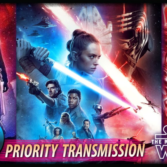 Priority Transmission #17: The Rise of Skywalker Reactions