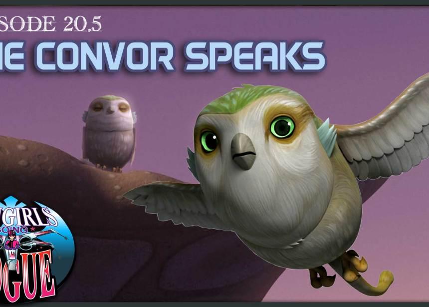 Episode 20.5: The Convor Speaks