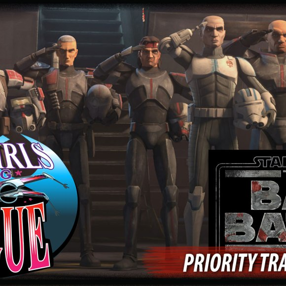 Priority Transmission #18: The Bad Batch: A Character Discussion