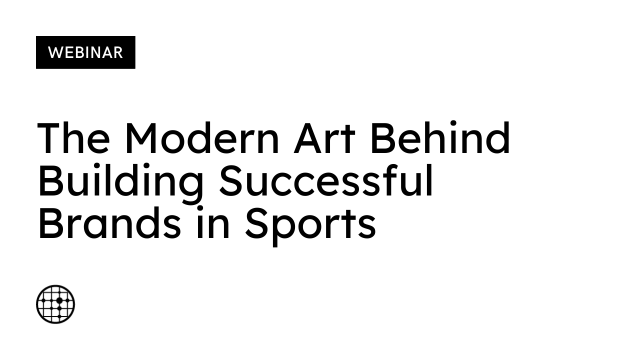 The modern art behind building successful brands in sports