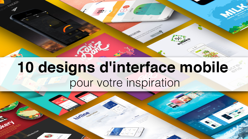10 designs d'interface mobile pour votre inspiration