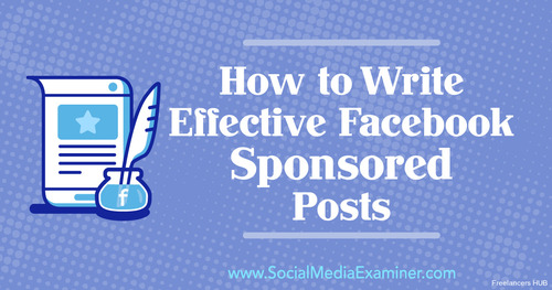 How to Write Effective Facebook Sponsored Posts  #socialmedia #digitalmarketing #contentmarketing #growthhacking #startup #SEO #ecommerce #marketing #influencermarketing #blogging #infographic #ai #machinelearning #bigdata #fintech