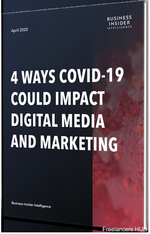 4 Ways COVID-19 Could Impact Digital Media & Marketing | Business Insider Intelligence
